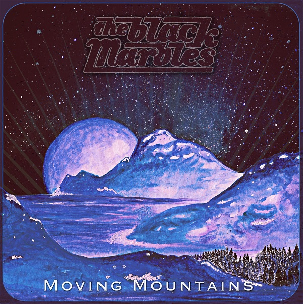 The Black Marbles 2017 Moving Mountains