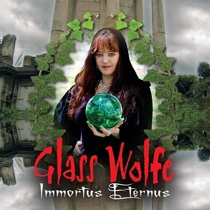 Glass Wolfe - Immortus Eternus (2016)
